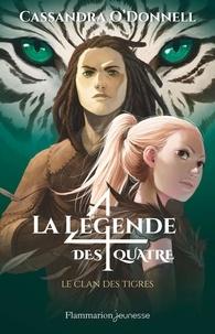 Cassandra O'Donnell - La légende des quatre Tome 2 : Le clan des tigres.
