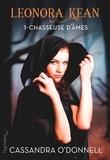 Cassandra O'Donnell - Leonora Kean (Tome 1) - Chasseuse d'âmes (extrait gratuit).