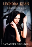 Cassandra O'Donnell - Leonora Kean Tome 1 : Chasseuse d'âmes.