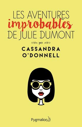 Cassandra O'Donnell - Les Aventures improbables de Julie Dumont.