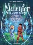 Cassandra O'Donnell - Malenfer Tome 2 : La source magique.