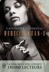 Cassandra O'Donnell - Rebecca Kean Tome 1 : Traquée.