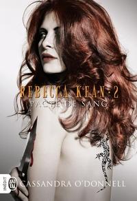 Cassandra O'Donnell - Rebecca Kean Tome 2 : Pacte de sang.