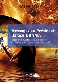 Cassandre - Messages au Président Barack Obama Tome 2 - Textes, articles, réflexions sur le monde et l'Amérique, réponses aux messages de OFA.