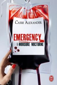 Cassie Alexander - Emergency Tome 1 : Morsure nocturne.