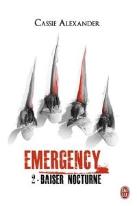 Cassie Alexander - Emergency Tome 2 : Baiser nocturne.