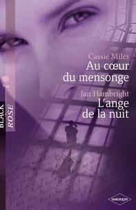 Cassie Miles et Jan Hambright - Au coeur du mensonge - L'ange de la nuit (Harlequin Black Rose).