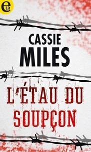 Cassie Miles - L'étau du soupçon.