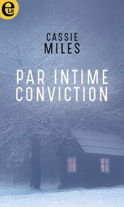 Cassie Miles - Par intime conviction.