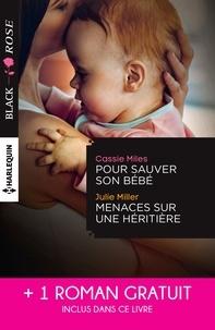 Cassie Miles et Julie Miller - Pour sauver son bébé - Menaces sur une héritière - Un étrange mariage.
