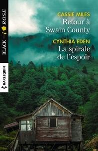 Cassie Miles et Cynthia Eden - Retour à Swain County - La spirale de l'espoir.