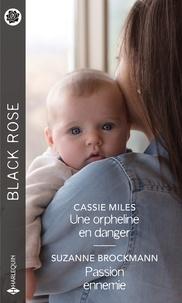 Cassie Miles et Suzanne Brockmann - Une orpheline en danger - Passion ennemie.