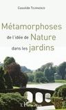 Cassilde Tournebize - Métamorphoses de l'idée de nature dans les jardins.