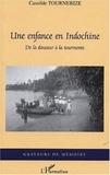 Cassilde Tournebize - Une enfance en Indochine - De la douceur à la tourmente.