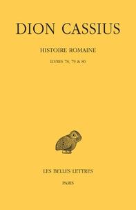 Cassius Dion - Histoire romaine - Livres 78, 79 & 80.