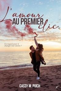 Cassy m. Puich - L'amour au premier clic.