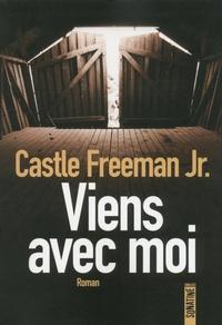 Castle Freeman - Viens avec moi.