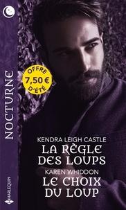 Castle kendra Leigh et Karen Whiddon - La règle des loups ; Le choix du loup.