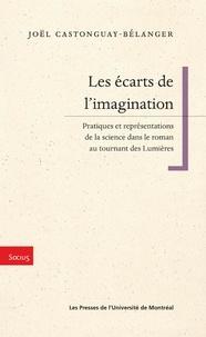 Castonguay-Bélanger, Joël - Les écarts de l'imagination. Pratiques et représentation de la science dans le roman au tournant des Lumières.