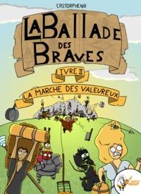 Castorphenix Castorphenix - La ballade des braves, Livre 2 - La marche des valeureux.