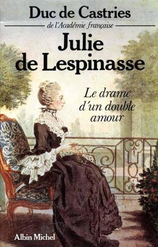Castries De - Julie de Lespinasse.