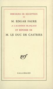 Castries et Edgar Faure - Discours de réception de M. Edgar Faure à l'Académie française et réponse de M. le duc de Castries.