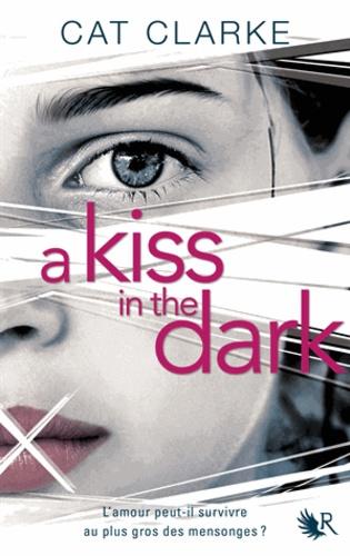 Cat Clarke - A kiss in the dark.