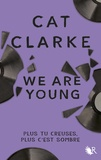 Cat Clarke - We are young.