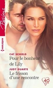 Cat Schield et Judy Duarte - Pour le bonheur de Lily - Le frisson d'une rencontre.