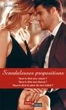 Cat Schield et Janice Lynn - Scandaleuses propositions - Veux-tu être mon amant ? - Veux-tu être mon fiancé ? - Veux-tu être le père de mon bébé ?.