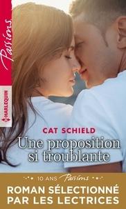 Cat Schield - Une proposition si troublante.