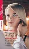 Cat Schield et Rochelle Alers - Vengeance et plus si affinité - Une affaire d'amour.