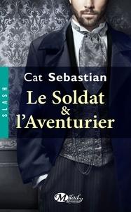 Le soldat & l'aventurier - Cat Sebastian | Showmesound.org