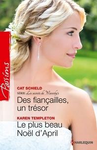 Cat Shields et Karen Templeton - Des fiançailles, un trésor - Le plus beau Noël d'April - T5 - Les Secrets de Waverly's.