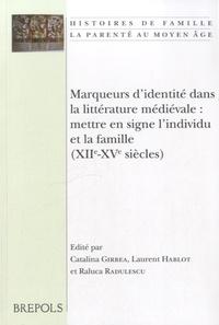 Catalina Gîrbea - Marqueurs d'identité dans la littérature médiévale - Mettre en signe l'individu et la famille  (XIIe-XVe siècles).