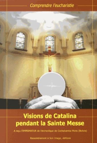 Catalina Rivas - Visions de Catalina pendant la Sainte Messe.
