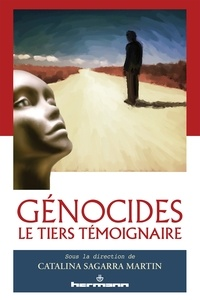 Catalina Sagarra Martin - Génocides : le tiers témoignaire.
