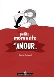 Catana Chetwynd - Petits moments d'amour.