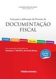 Catarina Bastos Neves - Guia para a elaboração do Processo de Documentação Fiscal (2ª Edição).