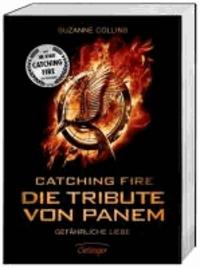 Catching Fire. Die Tribute von Panem.  Filmausgabe - Gefährliche Liebe.