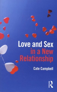 Cate Campbell - Love and Sex in a New Relationship.