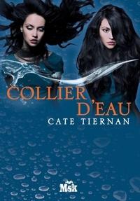 Cate Tiernan - Collier d'eau.