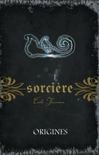Cate Tiernan - Sorcière  : Sorcière - Origines.