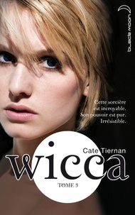 Cate Tiernan - Wicca 3.