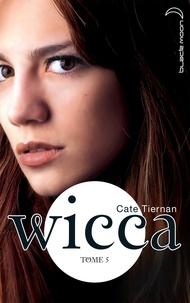 Cate Tiernan - Wicca Tome 5 : .
