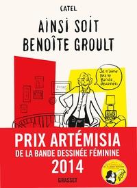 Catel - Ainsi soit Benoîte Groult.