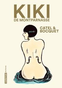 Catel et José-Louis Bocquet - Kiki de Montparnasse.