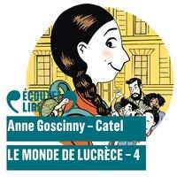 Catel et Anne Goscinny - Le monde de Lucrèce (Tome 4).