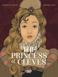 Catel et Bouilhac Claire - The Princess of Clèves.