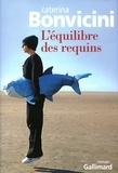 Caterina Bonvicini - L'équilibre des requins.
